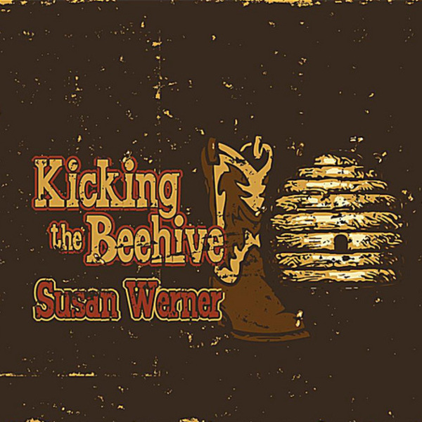 album cover for Kicking The Behive by Susan Werner